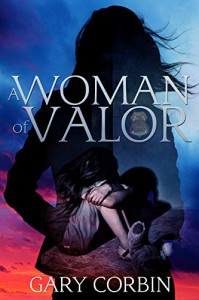 A Woman of Valor - Gary Corbin
