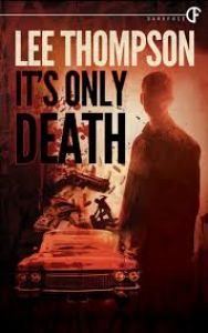It's Only Death -  Lee  Thompson