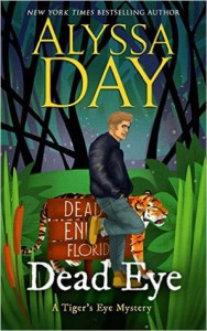 DEAD EYE: A Tiger's Eye cozy paranormal mystery (Tiger's Eye Mysteries Book 1) - Alyssa Day