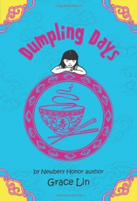 Dumpling Days (A Pacy Lin Novel) - Grace Lin