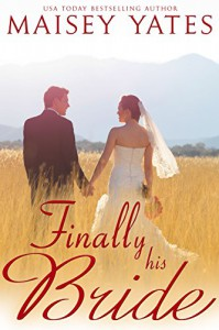 Finally His Bride (Montana Born Brides series Book 4) - Maisey Yates