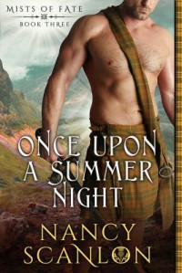 Once Upon a Summer Night: Mists of Fate - Book Three - Nancy Scanlon