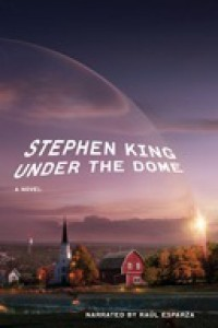 Under the Dome - Stephen King, Raul Esparza