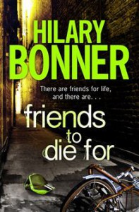 Friends to Die For - Hilary Bonner