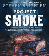 Project Smoke - Steven Raichlen