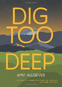 Dig Too Deep - Amy Allgeyer Cook