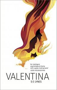 Valentina: a hauntingly intelligent psychological thriller - S.E. Lynes