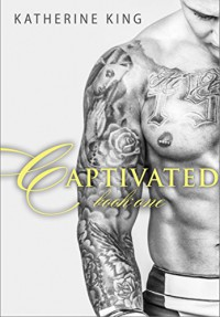 Captivated: Stile Series (Book One): Stile: Before - Katherine King, Denise Fowler