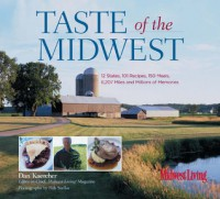 Taste of the Midwest: 12 States, 101 Recipes, 150 Meals, 8,207 Miles and Millions of Memories - Dan Kaercher, Bob Stefko