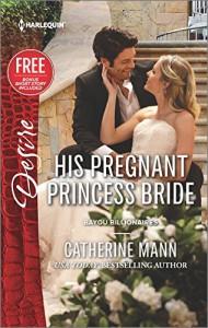 His Pregnant Princess Bride (Bayou Billionaires) - Catherine Mann