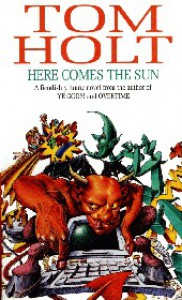 Here Comes The Sun - Tom Holt