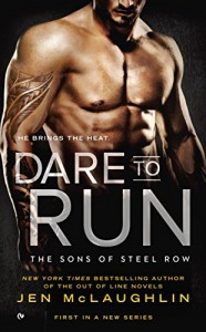 Dare to Run: The Sons of Steel Row - Jen McLaughlin