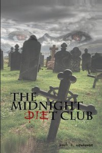 The Midnight Diet Club - Mark H. Newhouse
