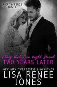 Dirty Rich One Night Stand: Two Years Later  - Lisa Renee Jones