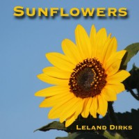 Sunflowers: Photos, Facts, and Fictions - Leland Dirks