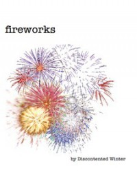 Fireworks - DiscontentedWinter