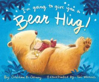 I'm Going to Give You a Bear Hug! - Caroline B. Cooney, Tim Warnes
