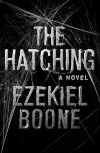 The Hatching: A Novel (The Hatching Series) - Ezekiel Boone