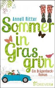Sommer in Grasgrün: Ein Brägenbeck-Roman - Annell Ritter