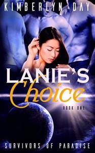 Lanie's Choice: Survivors of Paradise (Book 1) - Kimberlyn Day
