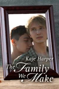 The Family We Make - Kaje Harper