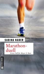 Marathonduell: Erster Fall für Mayer & Katz - Sabina Naber