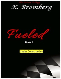 Fueled (The Driven Trilogy, #2) - K. Bromberg