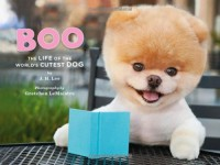 Boo: The Life of the World's Cutest Dog - J. H. Lee
