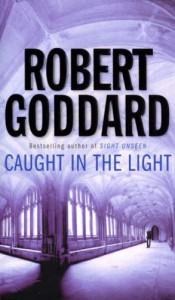 Caught In The Light - ROBERT GODDARD