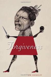 Forgiveness - Jim Grimsley