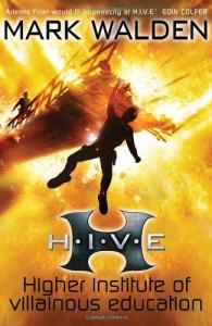H.I.V.E. (Higher Institute of Villainous Education) - Mark Walden