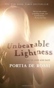 Unbearable Lightness: A Story of Loss and Gain - Portia de Rossi