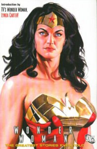 Wonder Woman: The Greatest Stories Ever Told - William Moulton Marston, Harry G. Peter, Lynda Carter
