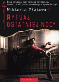 Rytuał Ostatniej Nocy - Viktorii︠a︡ Platova