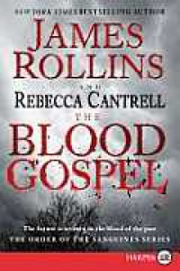 The Blood Gospel LP: The Order of the Sanguines Series - James Rollins and Rebecca Cantrell