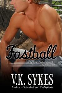Fastball - V.K. Sykes