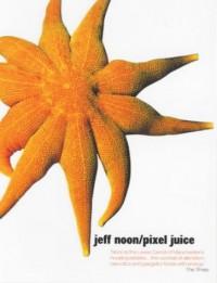 Pixel Juice - Jeff Noon