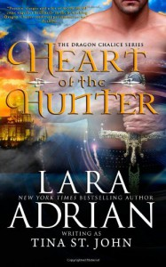 Heart of the Hunter: Dragon Chalice Series (Volume 1) - Lara Adrian