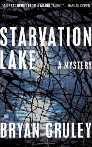 Starvation Lake: A Mystery - Bryan Gruley
