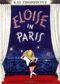 Eloise in Paris (Eloise Series) - Kay Thompson