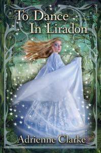 To Dance in Liradon - Adrienne  Clarke