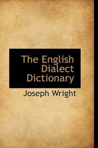 The English Dialect Dictionary - Joseph Wright