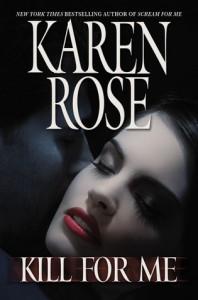 Kill For Me (Romantic Suspense, #9) - Karen Rose