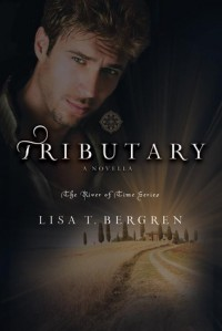 Tributary (River of Time, #3.2) - Lisa Tawn Bergren