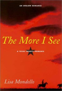 The More I See  - Lisa Mondello
