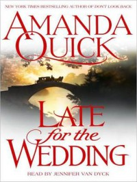 Late For the Wedding (Audio) - Jennifer Van Dyck, Amanda Quick