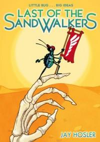 Last of the Sandwalkers - Jay Hosler