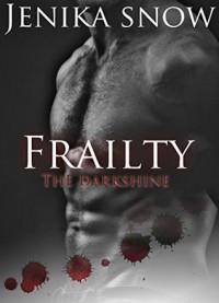 Frailty: The Darkshine - Jenika Snow