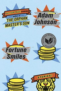 Fortune Smiles: Stories - Adam Johnson