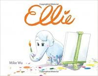 Ellie - Mike Wu, Mike Wu